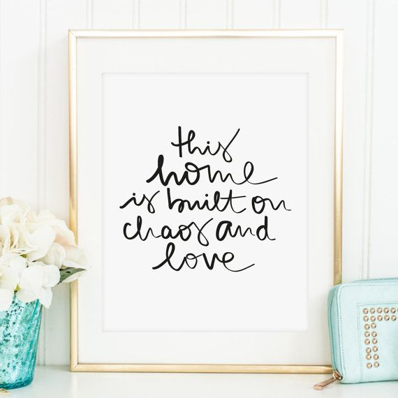 Photo of Poster, Print, Wallart, Positive Quote: This home is built on chaos and love