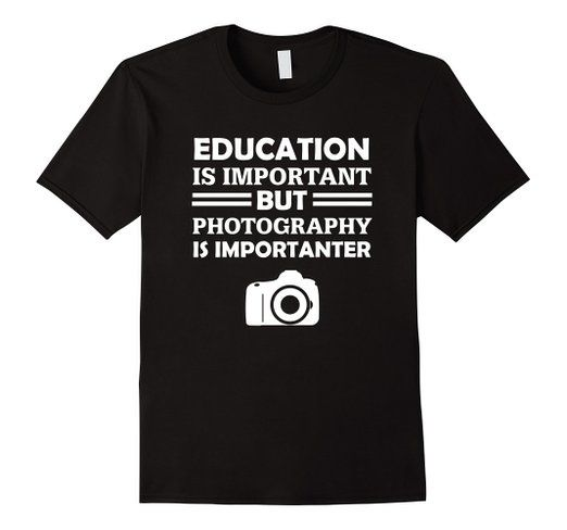 Education Is Important But Photography Is Importanter Tshirt Get Yours Here Https Www Amazon Com Dp B01bw33hia Lacrosse Shirts T Shirt Lacrosse
