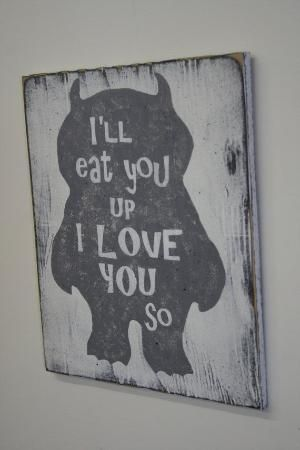 This is a sign made of sanded plywood. The background is painted white and monster is in color of your choice. Shown here is gray and wording is by winnie