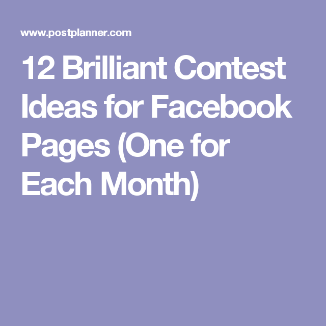 12 Brilliant Contest Ideas for Facebook Pages (One for Each Month