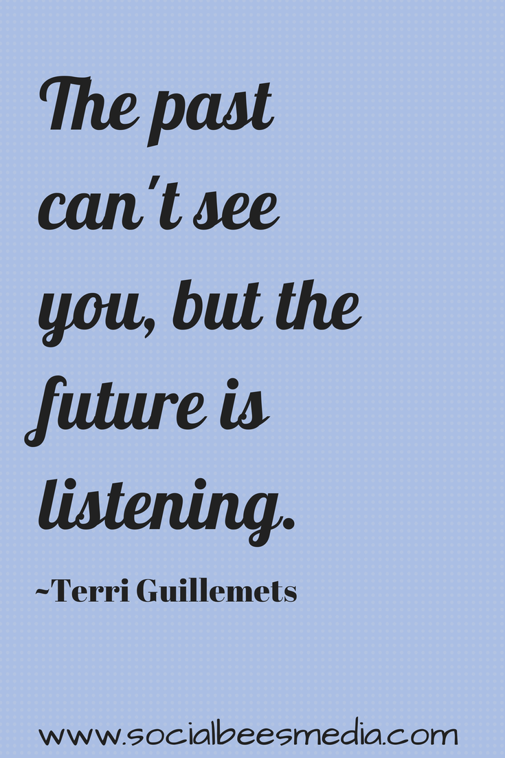 The Future Is Listening Don T Dwell In Your Past Honest Quotes Motivational Words Cool Words