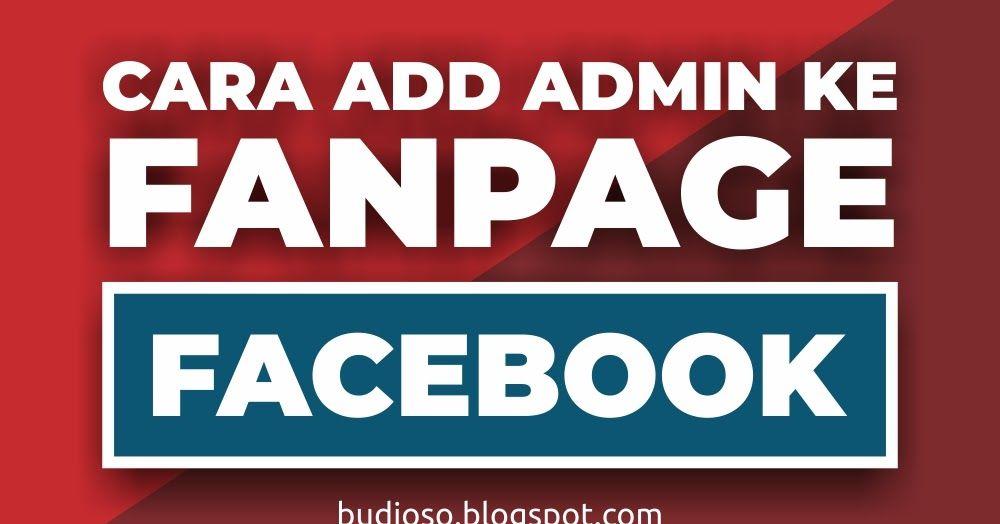 Cara Memasukkan Admin Ke Halaman Fanpage Facebook Halaman Undangan Facebook