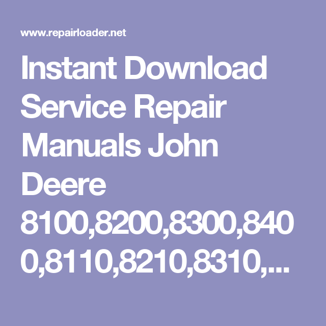 instant download service repair manuals john deere 8100 8200 8300 rh pinterest com