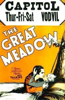 1931: The Great Meadow starring Johnny Mack Brown, Eleanor Boardman, Lucille La Verne and Anita Louise