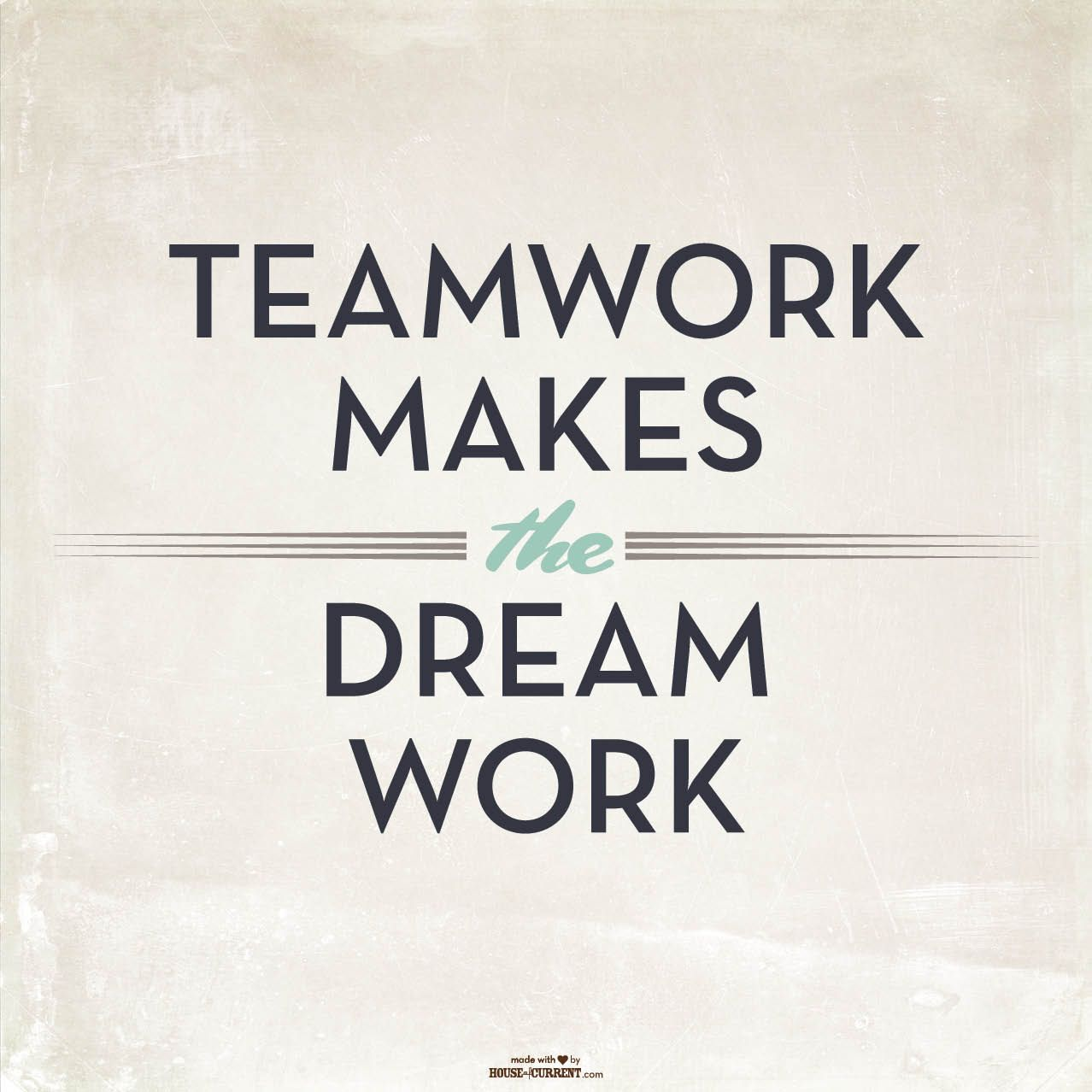 #housequotes Teamwork Makes The Dream Work