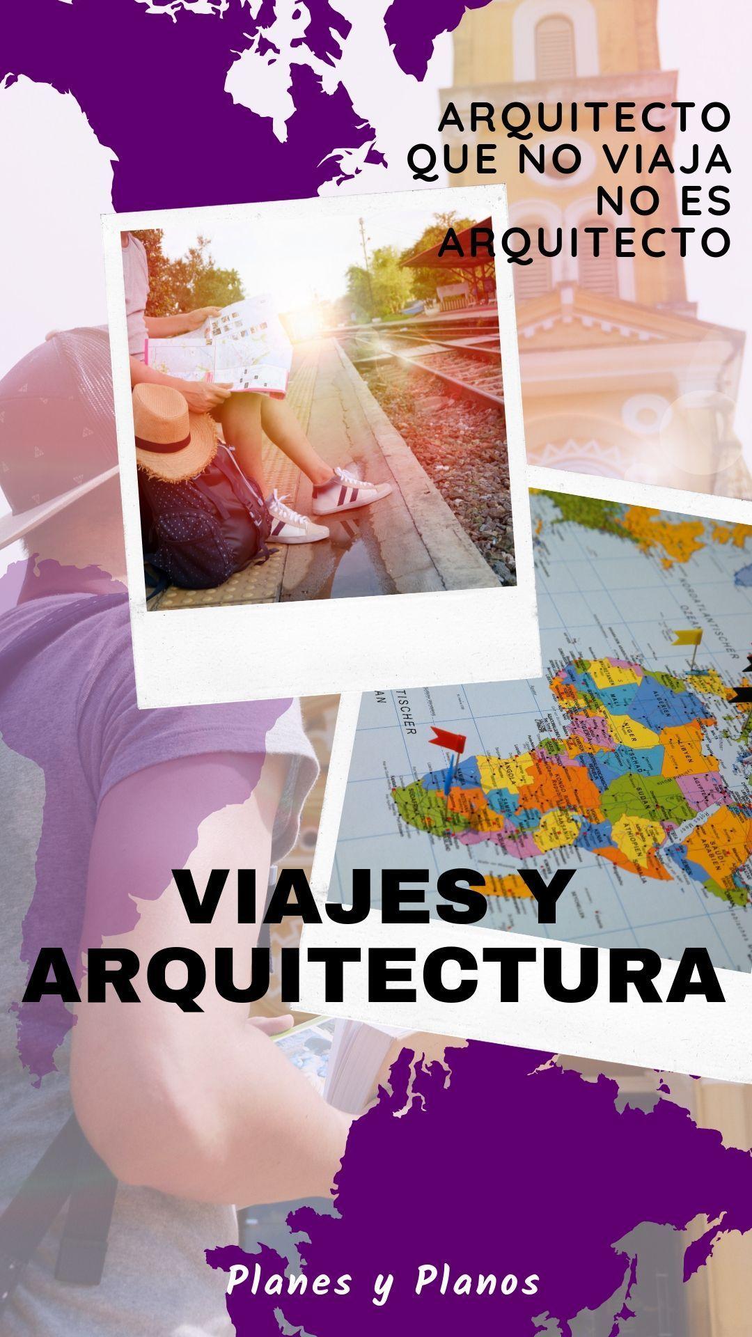 Arquitecto Que No Viaja No Es Arquitecto Frases