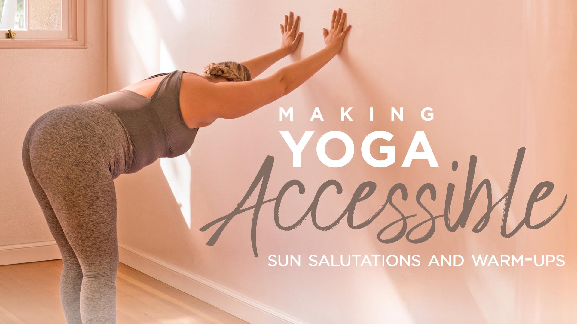 Making Yoga Accessible: Sun Salutations and Warm-Ups   Sun ...
