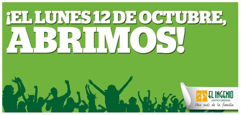 ¡TENEMOS BUENÍSIMAS NOTICIAS Y ES QUE EL LUNES 12 DE OCTUBRE, ABRIMOS!   ¡Te esperamos en #ElIngenio #EnFamilia! http://ow.ly/T7h3E
