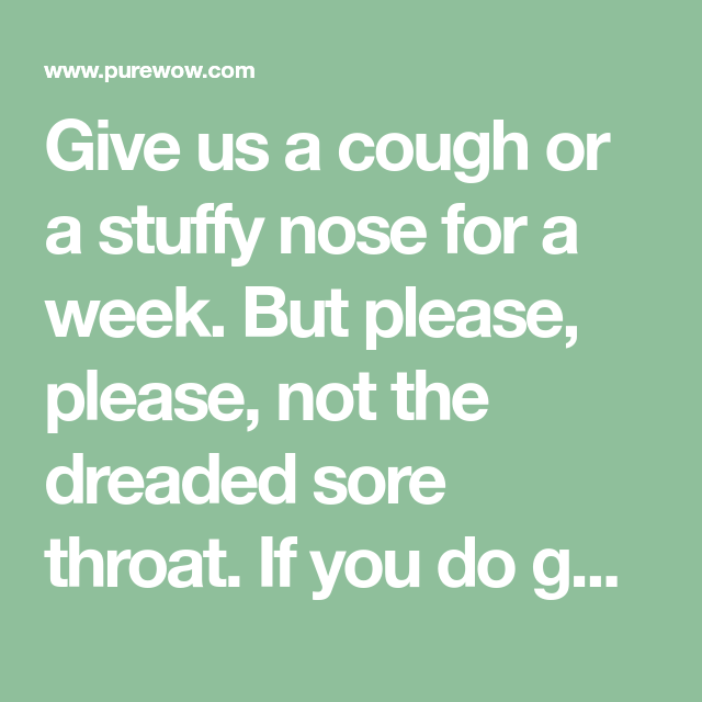 Give Us A Cough Or A Stuffy Nose For A Week. But Please
