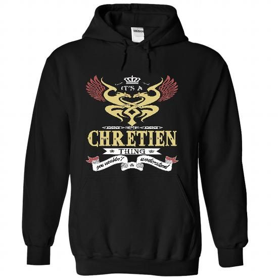 its a CHRETIEN Thing You Wouldnt Understand  - T Shirt, - #trendy tee #boyfriend hoodie. BEST BUY => https://www.sunfrog.com/Names/it-Black-46852919-Hoodie.html?68278