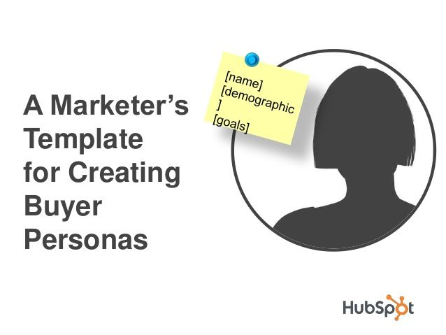 HubSpot Guide to Buyer Persona Creation by Gordon Ching via slideshare