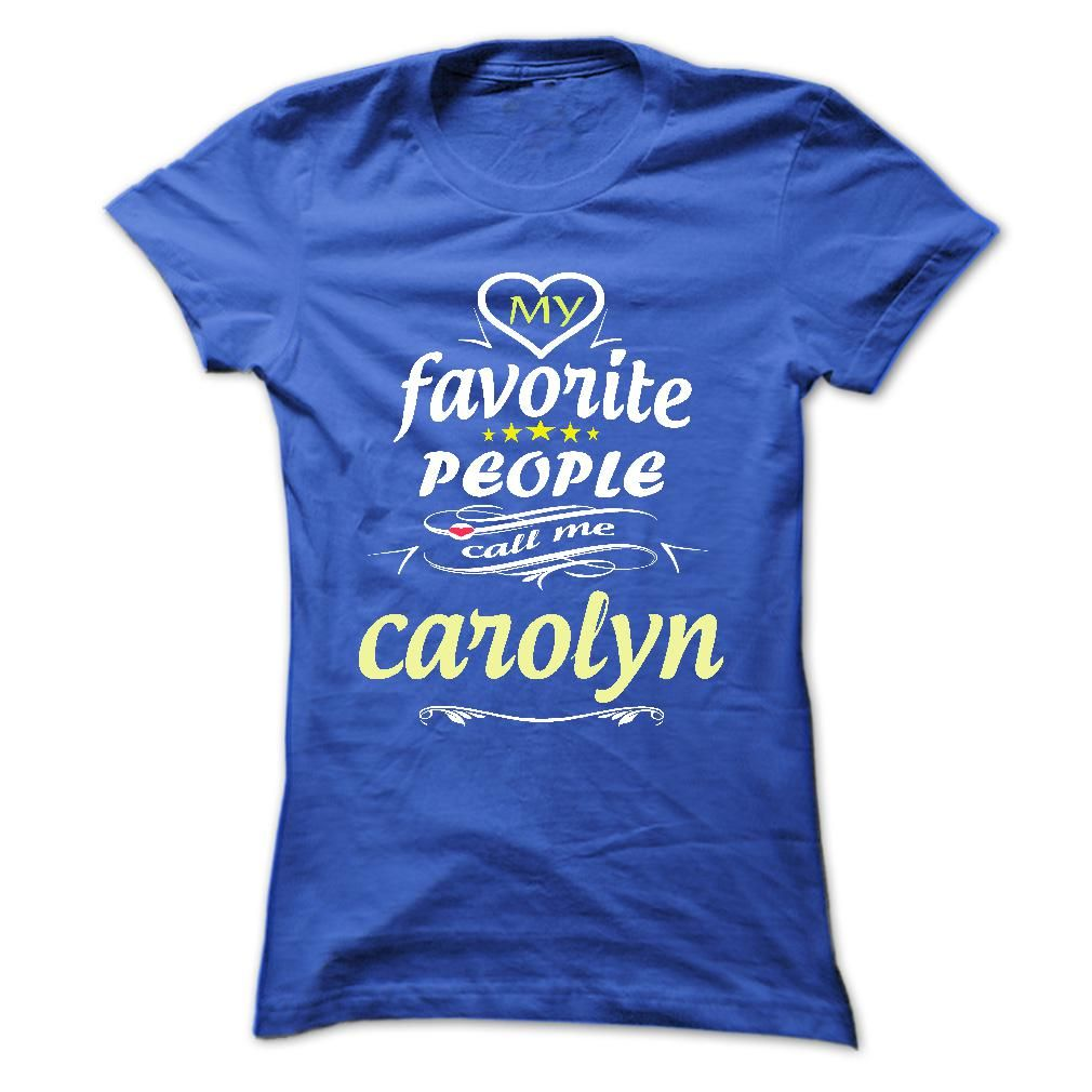 Click here: https://www.sunfrog.com/Names/My-Favorite-People-Call-Me-carolyn-T-Shirt-Hoodie-Hoodies-YearName-Birthday-Ladies.html?s=yue73ss8?7833 My Favorite People Call Me carolyn- T Shirt, Hoodie, Hoodies, Year,Name, Birthday