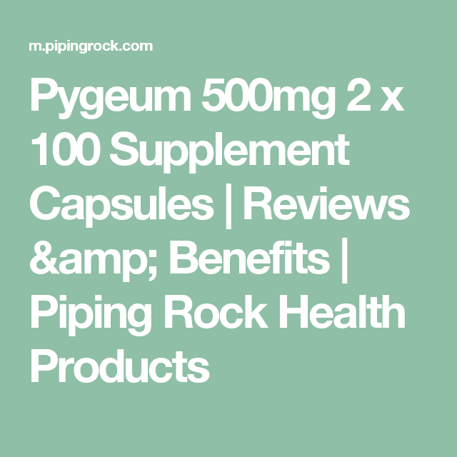 pygeum 500mg 2 x 100 supplement capsules reviews benefits piping rock health products