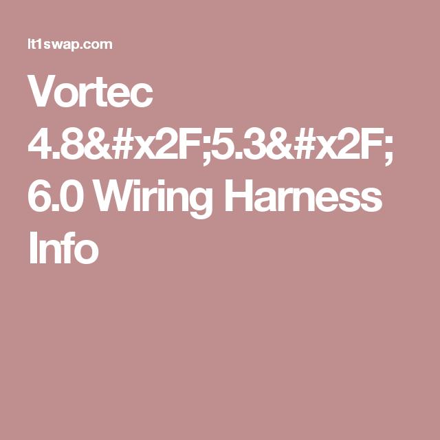 de0d9b8dc180b89292a557fa5bbc9077 vortec 4 8 5 3 6 0 wiring harness info chucks pinterest engine
