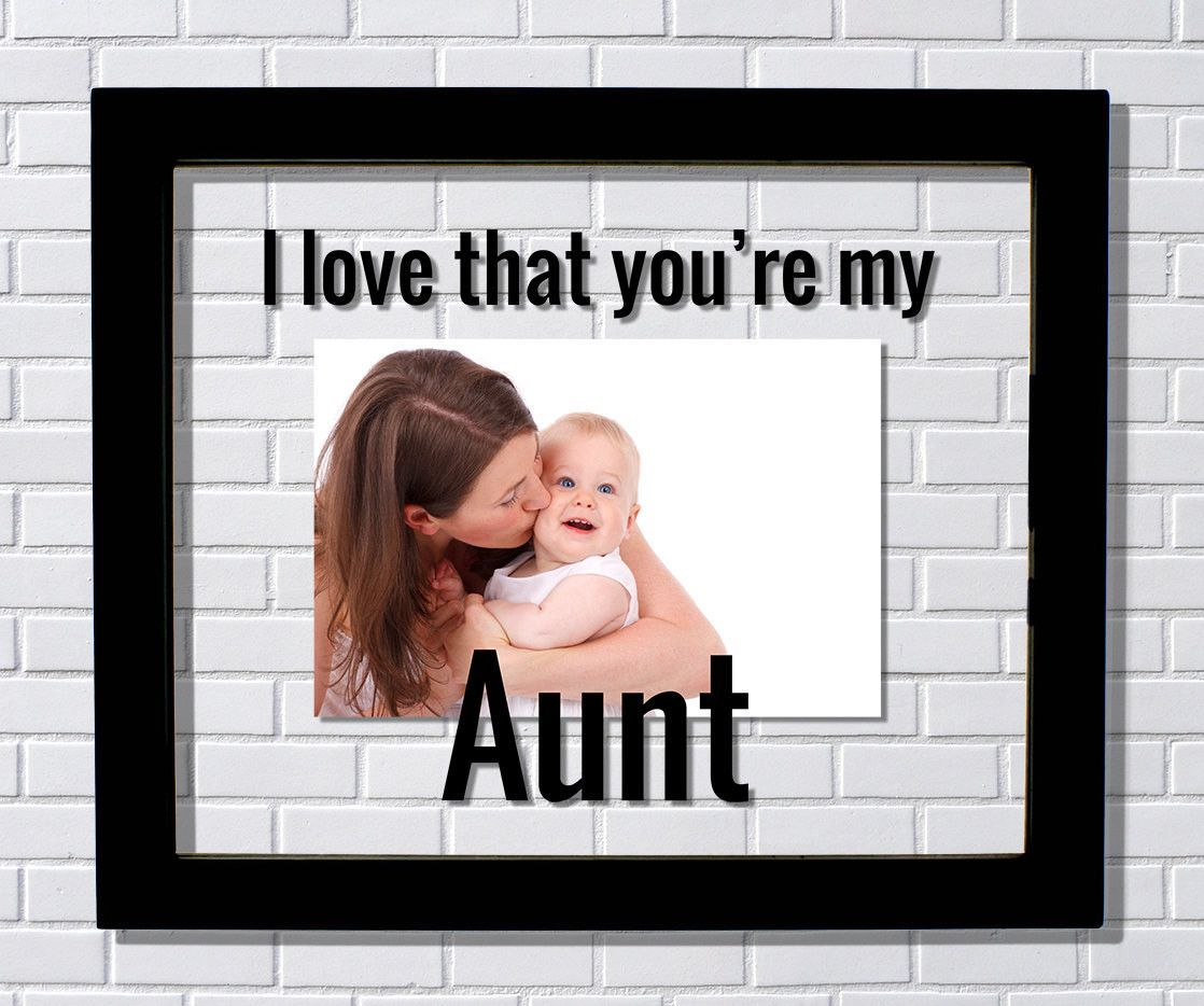Aunt Frame - I love that you\'re my Aunt - Floating Photo Picture ...