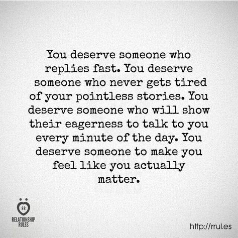 I Deserve More Than You Gave Or To Be Treated With More Respect