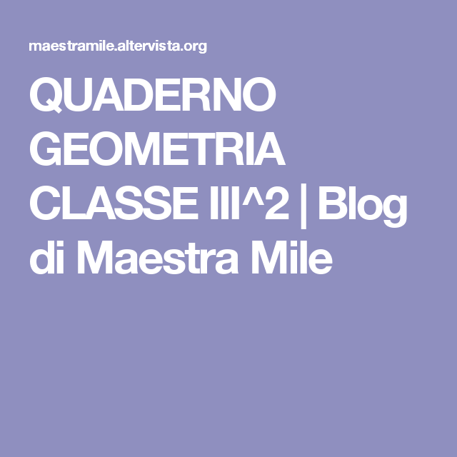QUADERNO GEOMETRIA CLASSE III^2 | Blog di Maestra Mile