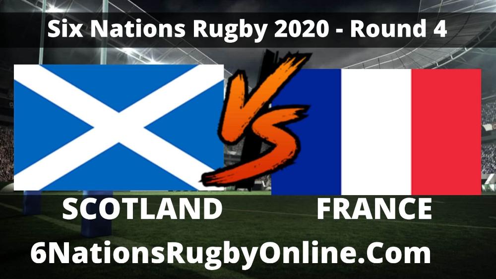 Scotland vs France live 2020 Six Nations Rugby & Full