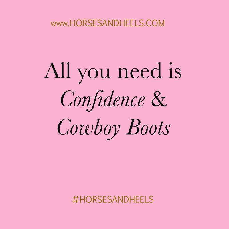 Rock that confidence and those cowboy boots.