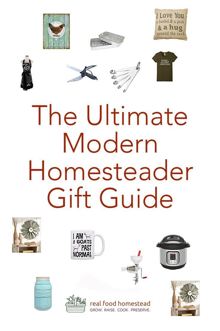Do You Have A Homesteader On Your Gift List This Year Check Out This Ultimate Modern Homesteader Gift Guide Gift Guide Christmas Gift Guide Holiday Gift Guide