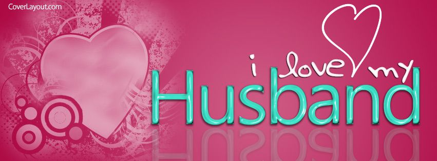 I Love My Husband Facebook Cover Love