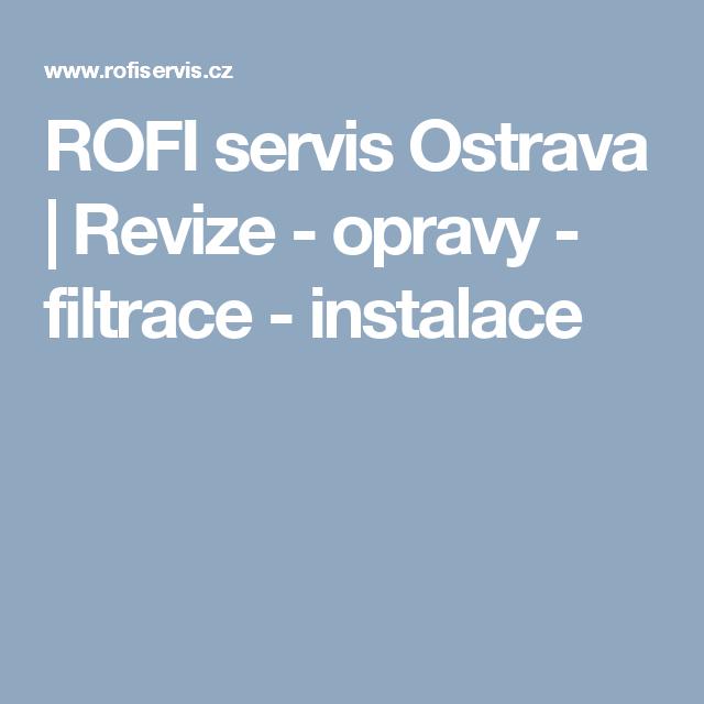 ROFI servis Ostrava | Revize - opravy - filtrace - instalace