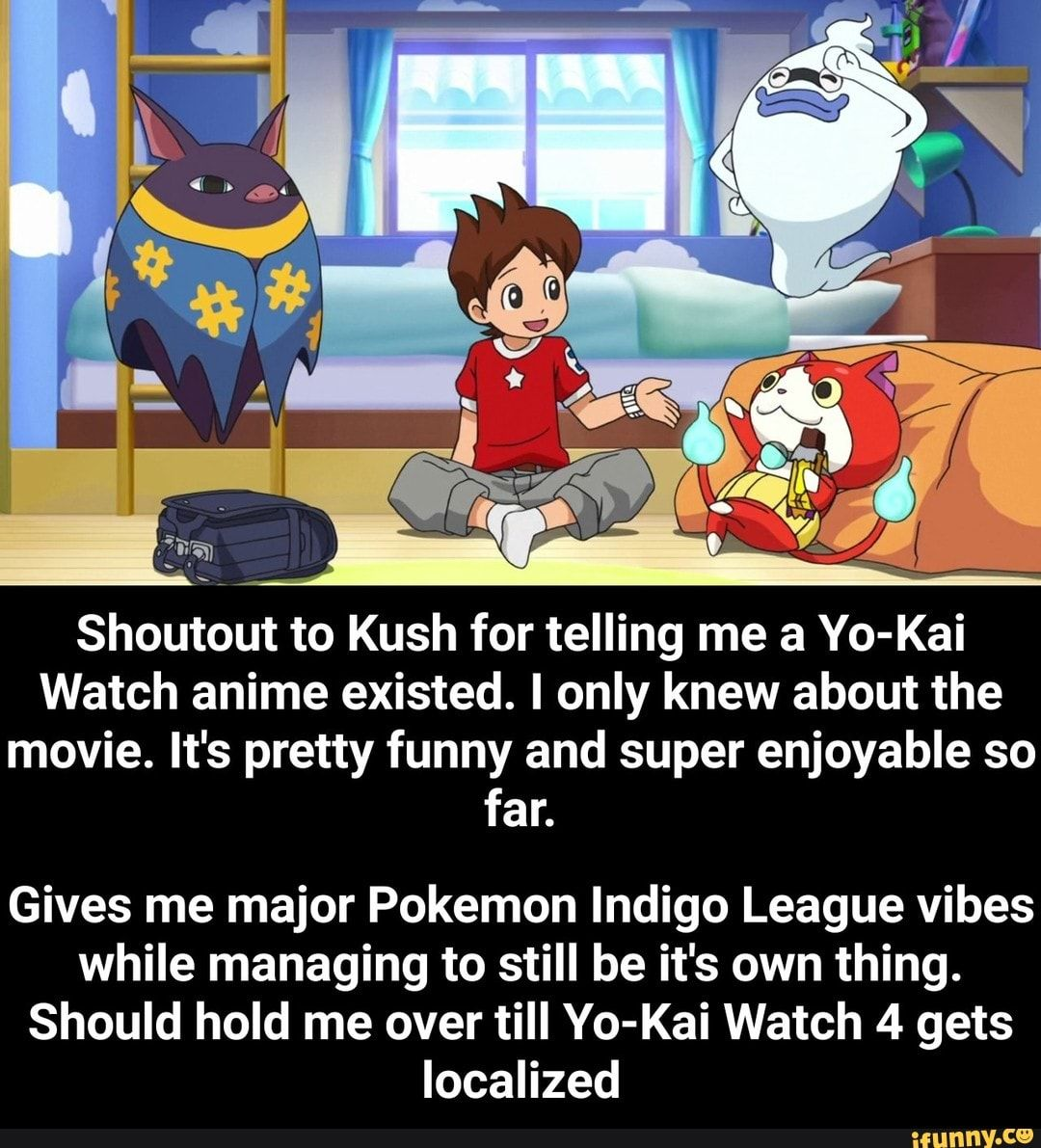 Shoutout To Kush For Telling Me A Yo Kai Watch Anime Existed I Only Knew About The Movie It S Pretty Funny And Super Enjoyable So Far Gives Me Major Pokemon Pokemon