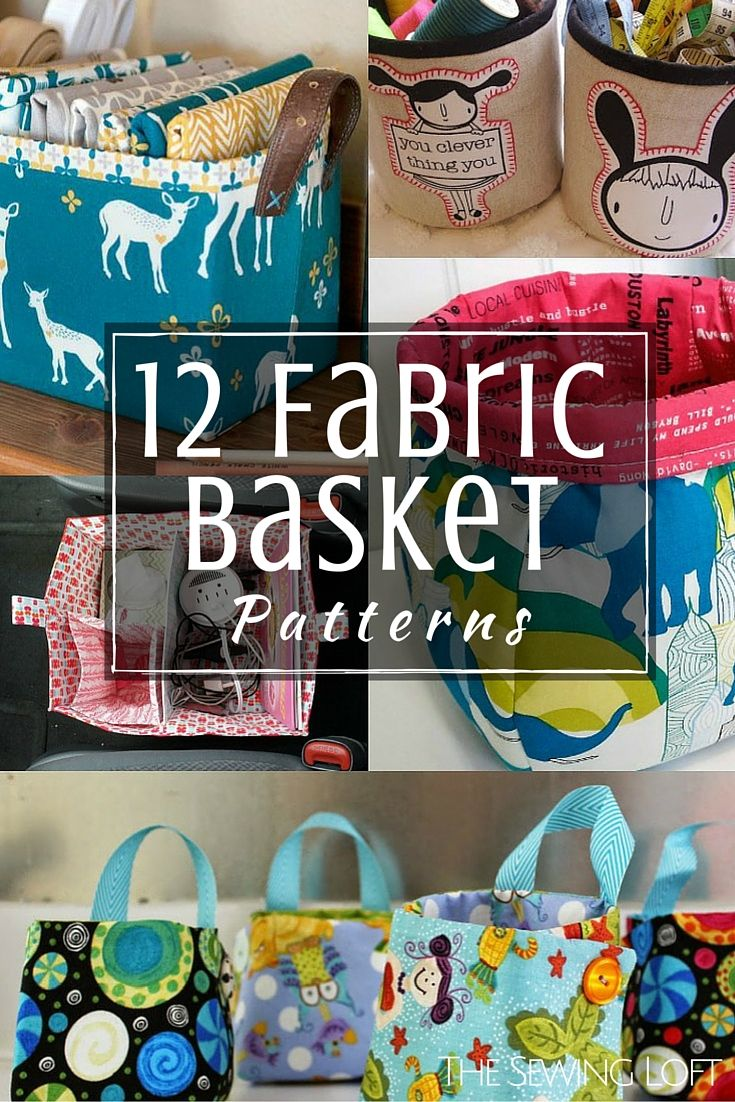 Fabric baskets are great for all types of storage. Here are a few of my favorite patterns. 12 Free Fabric Basket Patterns | The Sewing Loft & Fabric Basket Patterns | Pinterest | Lofts Storage and Fabrics