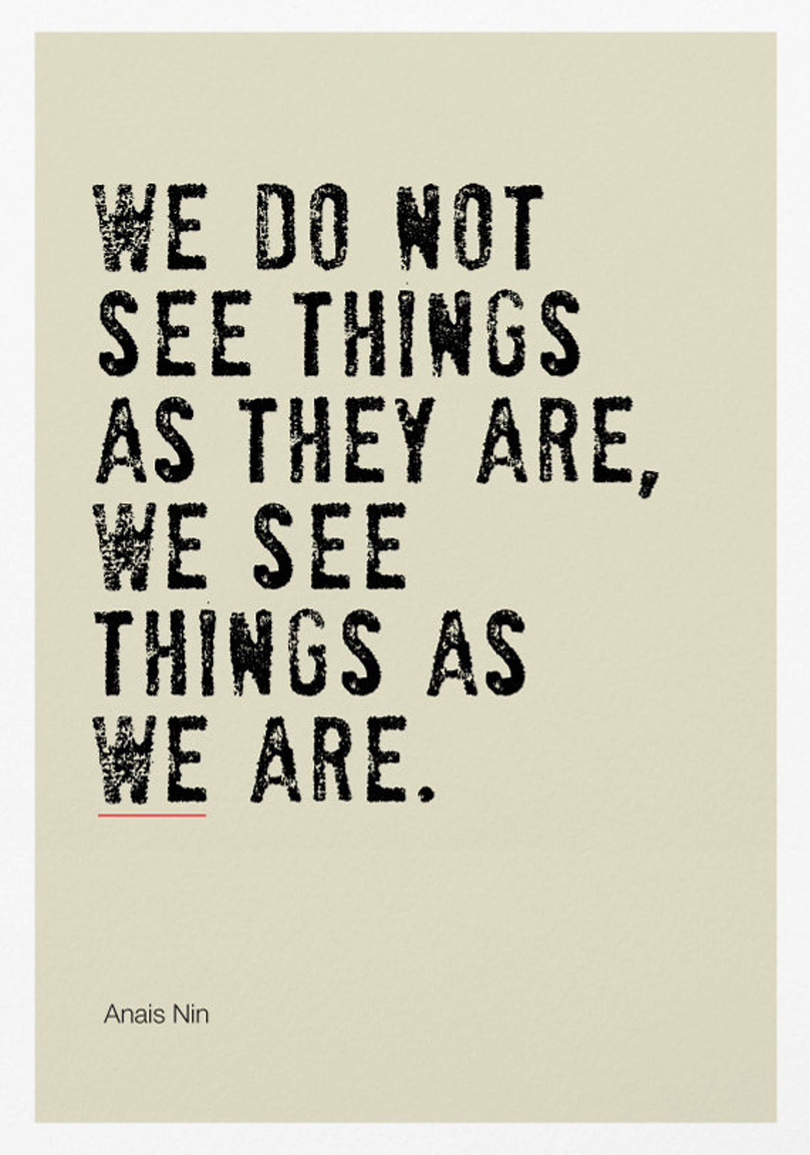 We See Things As We Are Poster Print / Inspirational Quote Prints