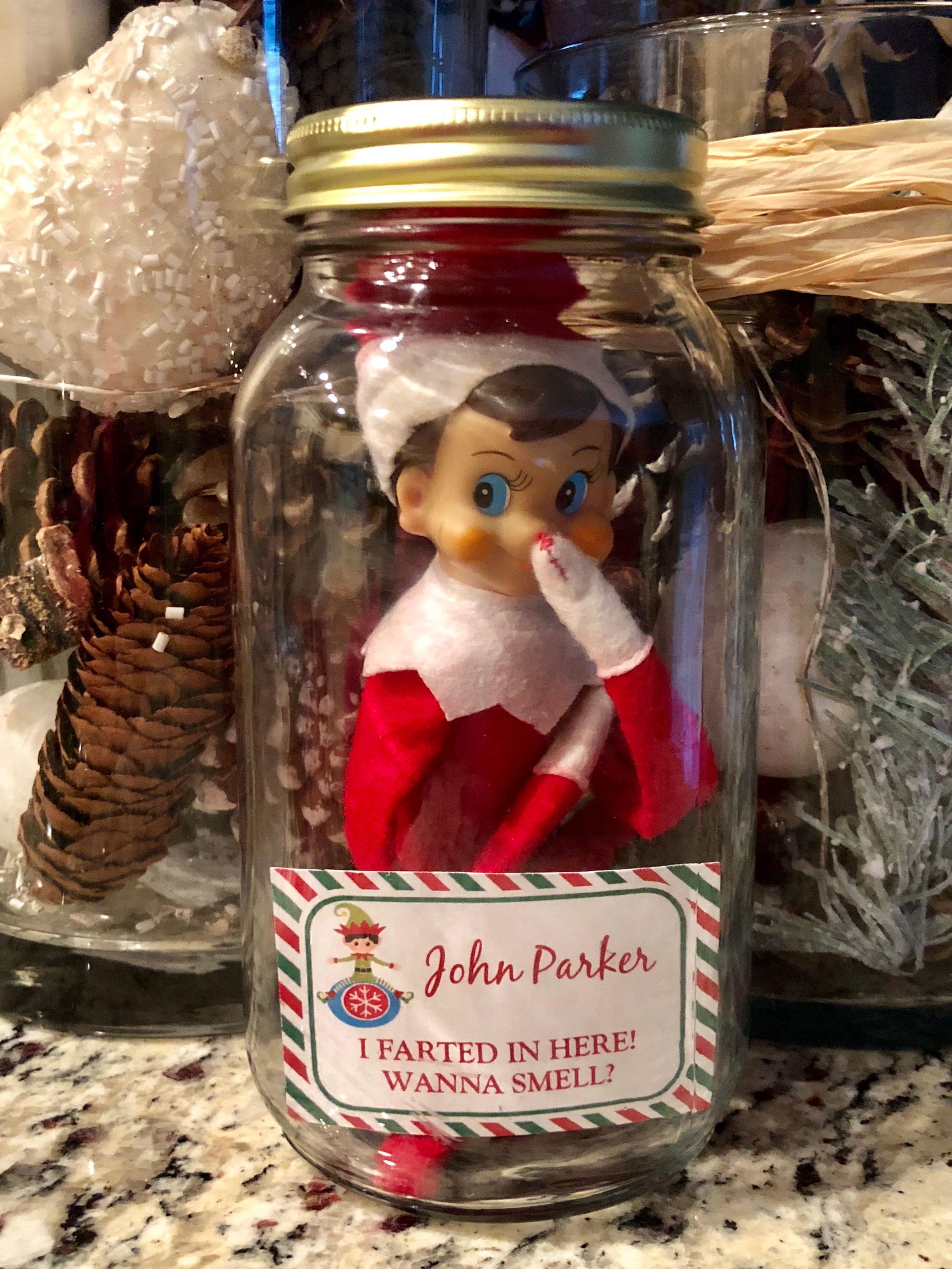 Elf On The Shelf Farted In A Jar Who Knew Elf Farts Smell Like Cinnamon I Stuck A Cinnamon Scentsy Bar Awesome Elf On The Shelf Ideas Christmas Elf Elf Fun