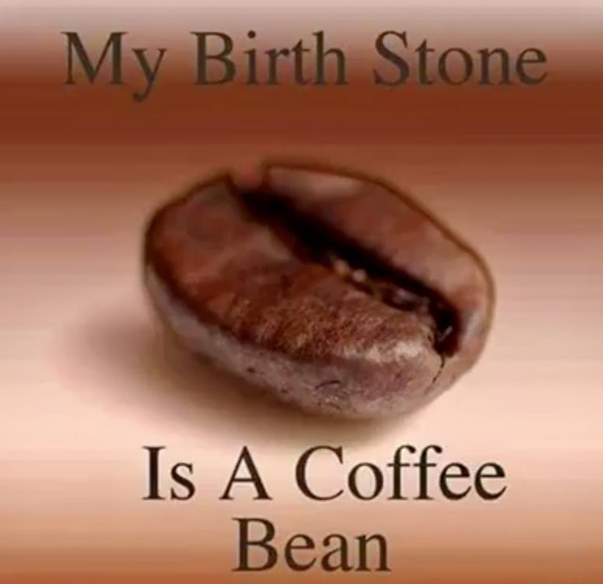 Birthstone: Coffee Bean | my mum and her coffee | Coffee drinks ... #coffeeBean