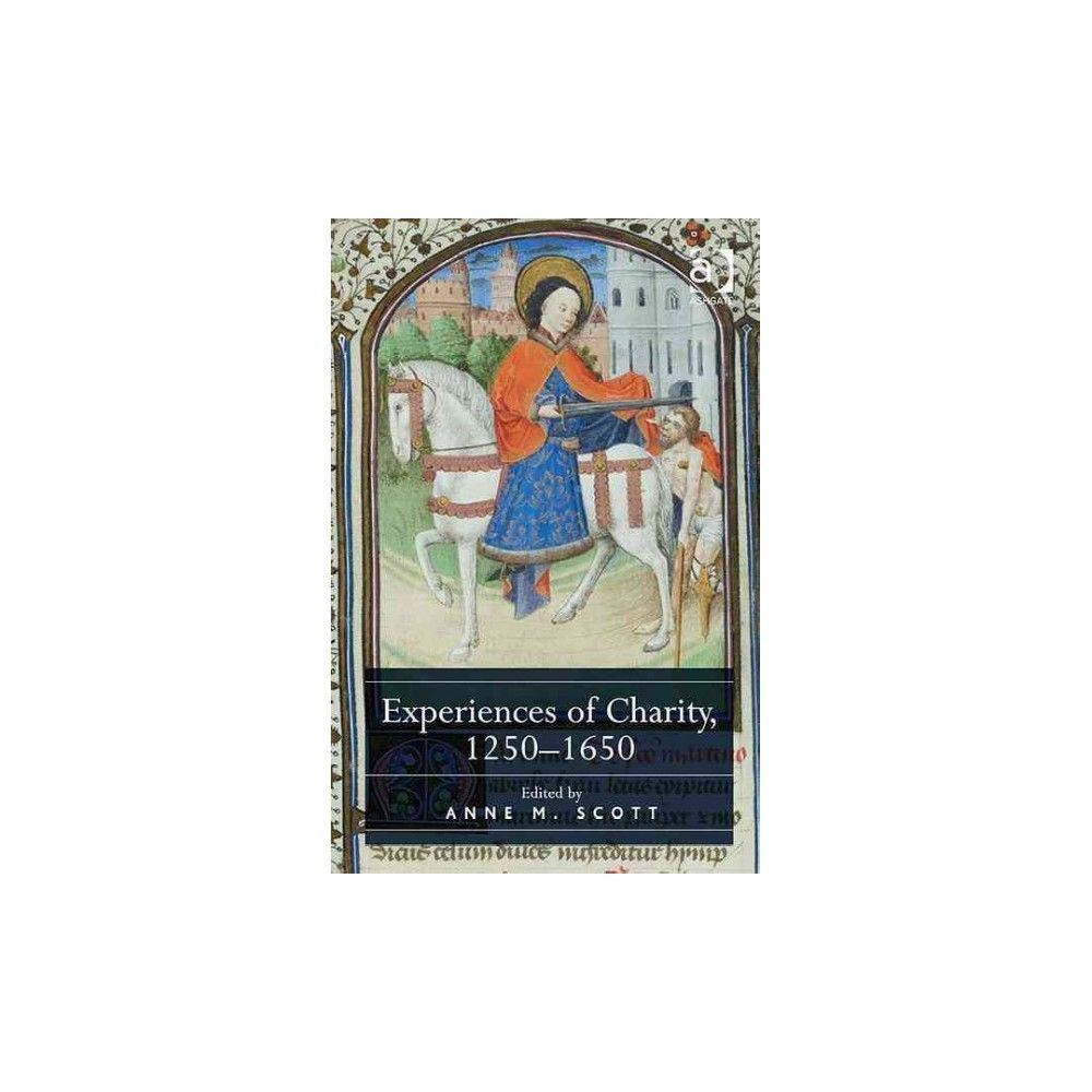Experiences of Charity 1250-1650 (Hardcover)