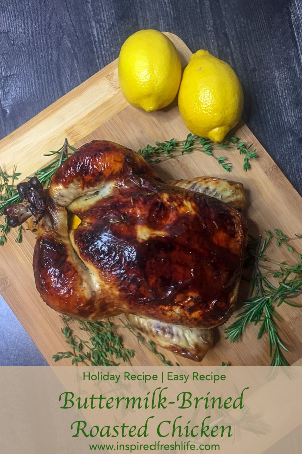 Buttermilk Brined Roasted Chicken Inspired Fresh Life Recipe Flavorful Chicken Recipe Roasted Chicken Brine Whole Chicken