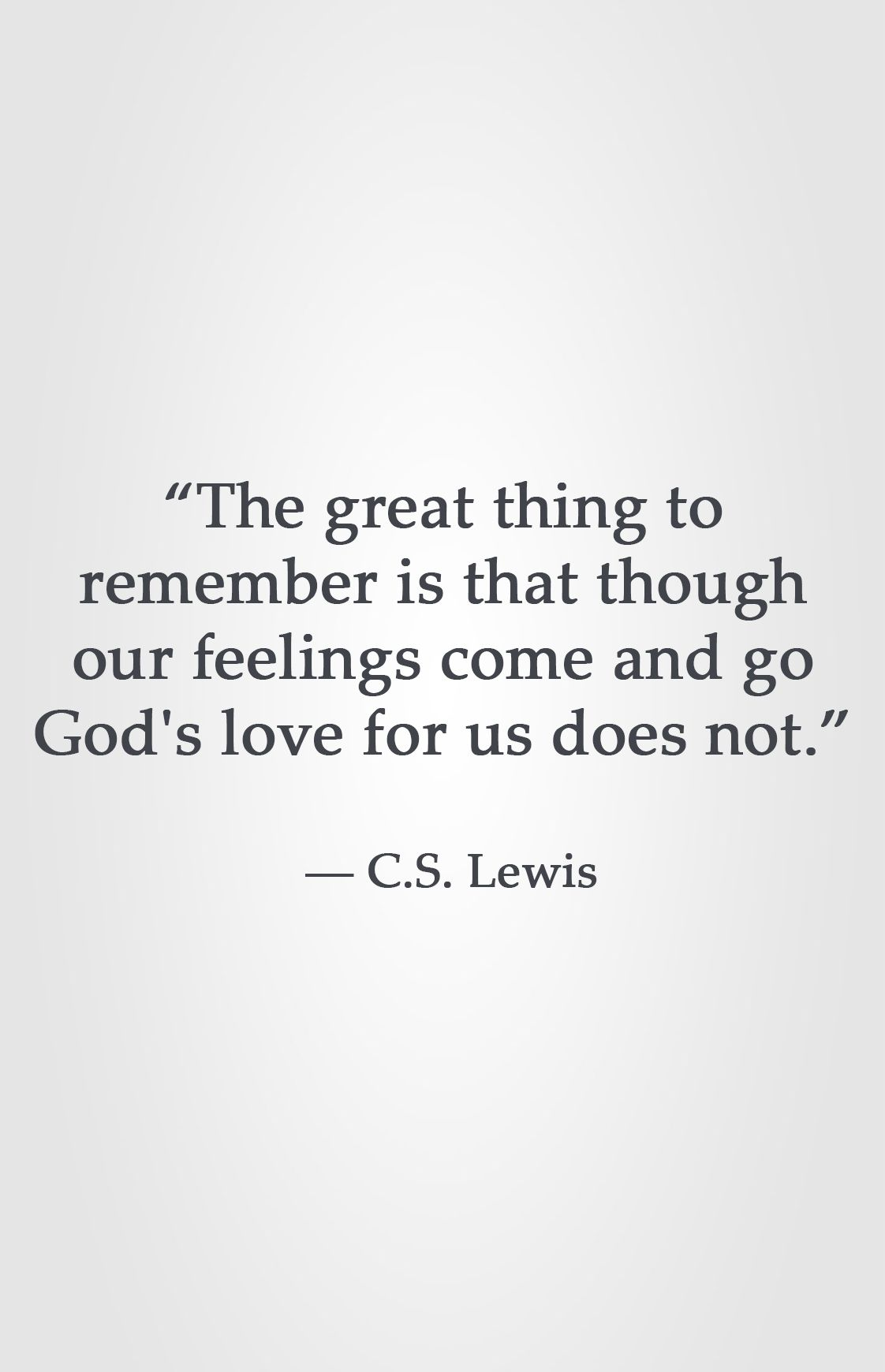 Quotes About God's Love The Great Thing To Remember Is That Though Our Feelings Come And Go