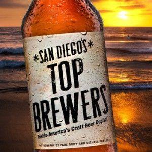 San Diego Top Brewers Inside America S Craft Beer Capitol San