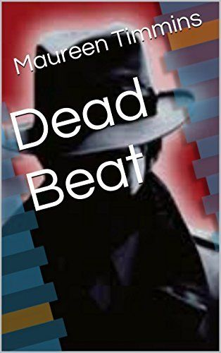 Dead Beat by Maureen Timmins, http://www.amazon.co.uk/dp/B00LLDZ6GS/ref=cm_sw_r_pi_dp_i15Utb15ZGJ72