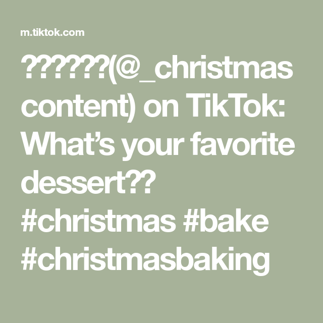 Christmascontent On Tiktok What S Your Favorite Dessert Christmas Bake Christmasbaking Favorite Desserts Christmas Baking Desserts