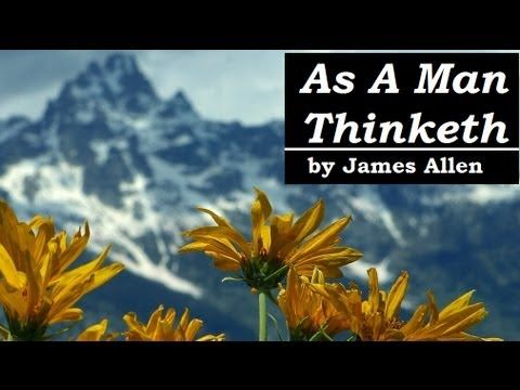 ▶ AS A MAN THINKETH - FULL Audio Book - by James Allen | Greatest AudioBooks - YouTube
