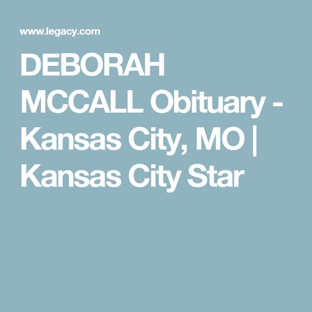 Deborah Mccall Obituary Kansas City Mo Kansas City Star Obituaries Life Partners Kansas City