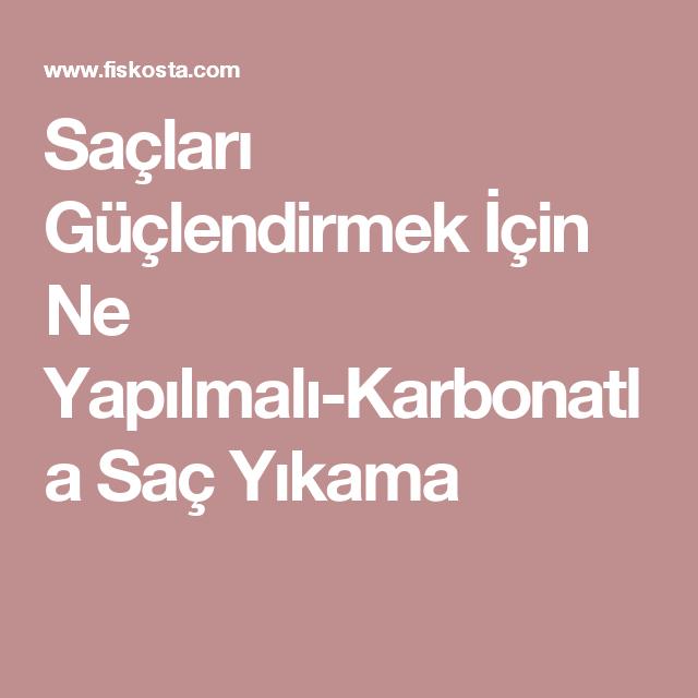 Saclari Guclendirmek Icin Ne Yapilmali Karbonatla Sac Yikama