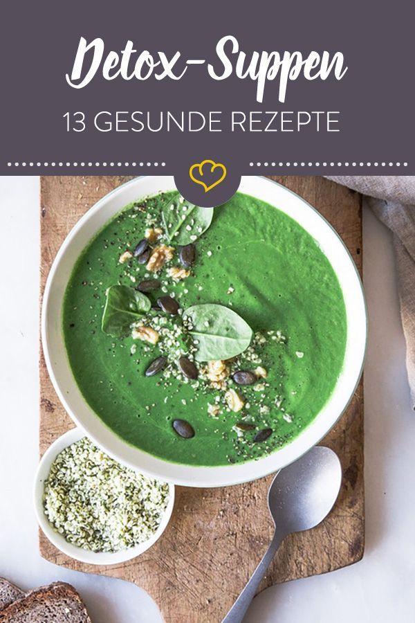 Gesund und fit durch das Jahr! 13 leckere Detox-Suppen
