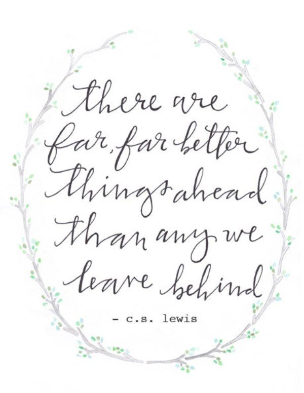 Cs Lewis Quote Far Better Things Ahead My Sediments Exactly