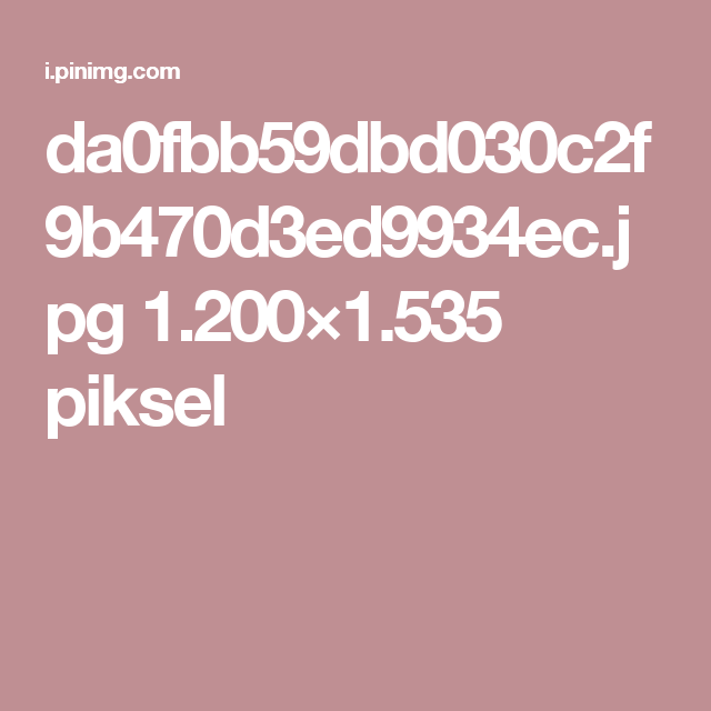 da0fbb59dbd030c2f9b470d3ed9934ec.jpg 1.200×1.535 piksel