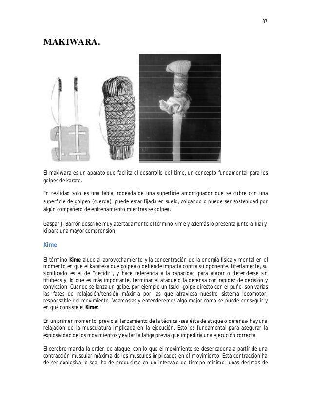 37 MAKIWARA. El makiwara es un aparato que facilita el desarrollo del kime, un concepto fundamental para los golpes de kar...
