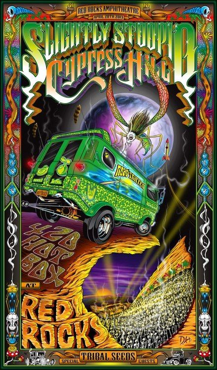 Slightly Stoopid 4 20 At Red Rocks With Cypress Hill Tribal Seeds Http Slightlystoopid Com 420 Music Concert Posters Music Poster Poster Art