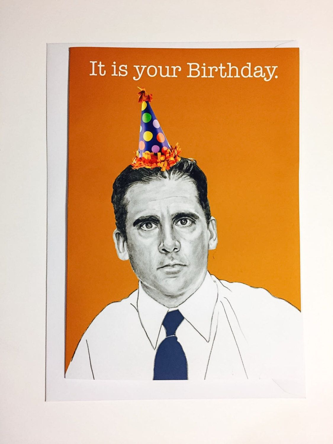 Michael scott birthday card it is your birthday because who michael scott birthday card it is your birthday because who doesnt want a birthday card of michael scott on their mantelpiece this year bookmarktalkfo Gallery