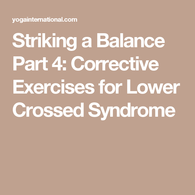 Striking a Balance Part 4: Corrective Exercises for Lower Crossed Syndrome