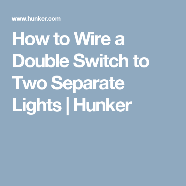How to Wire a Double Switch to Two Separate Lights | Lights
