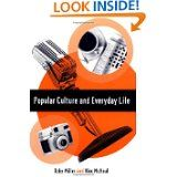 Popular Culture and Everyday Life [Paperback]