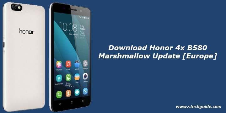 Latest B580 Marshmallow Update for Honor 4x starts rolling out  The